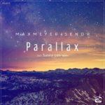 Max Meyer & Sendr – Parallax (incl. Sunny Lax Remix)