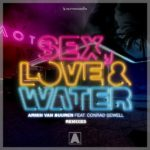 Armin van Buuren feat. Conrad Sewell – Sex, Love & Water (Mark Sixma Remix)