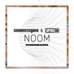 Cosmic Gate and Super8 & Tab – Noom (Estiva Remix)