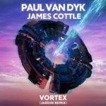 Paul van Dyk & James Cottle – VORTEX (Jardin Remix)