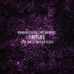 Roman Messer feat. Christina Novelli – Fireflies (Jorn van Deynhoven Remix)