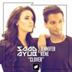 Saad Ayub & Jennifer Rene – Clover