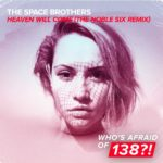 The Space Brothers – Heaven Will Come (The Noble Six Remix)