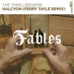 The Thrillseekers – Halcyon (Ferry Tayle Remix)