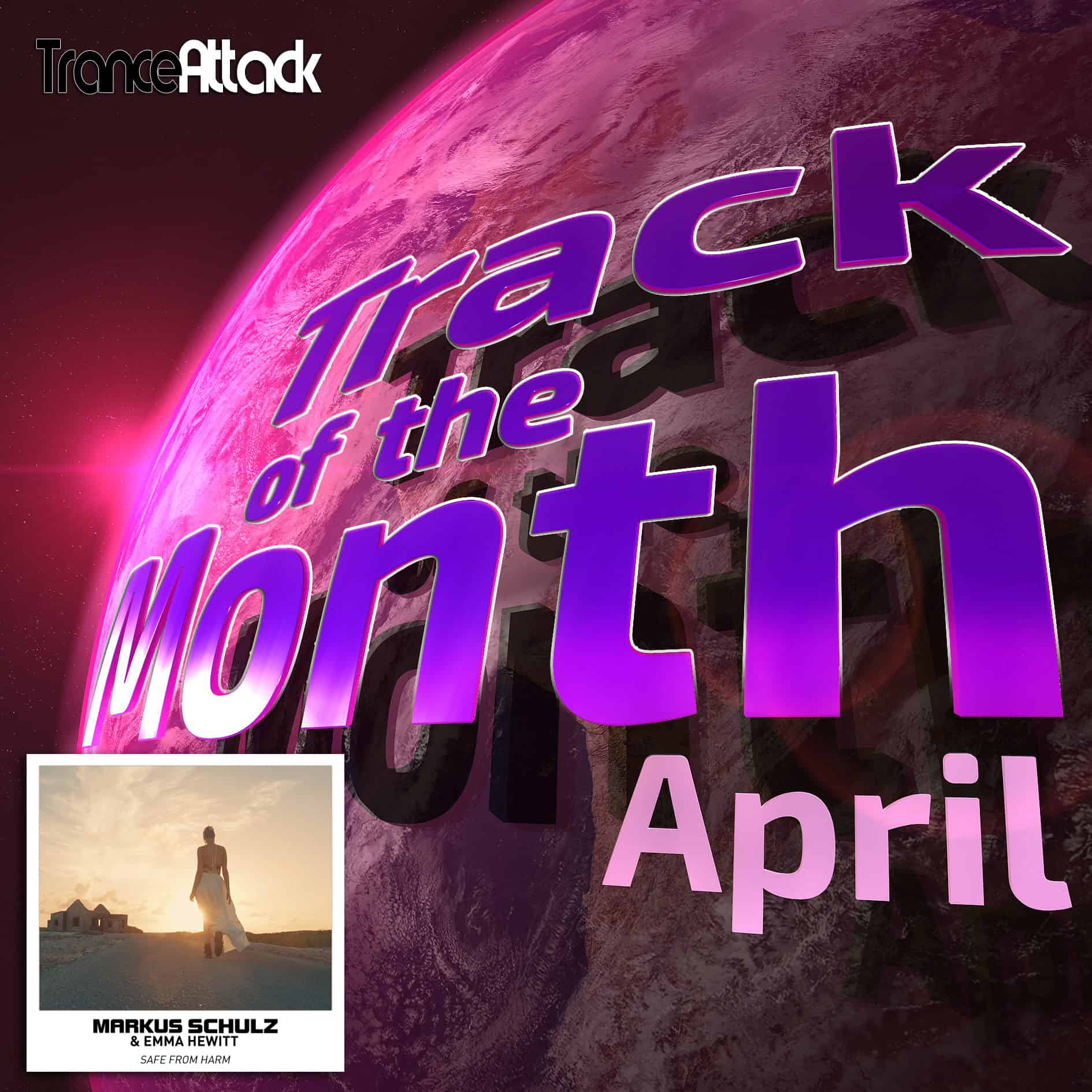 Track Of The Month April 2018: Markus Schulz & Emma Hewitt - Safe from Harm