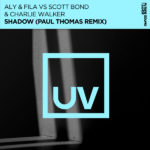 Aly & Fila vs. Scott Bond & Charlie Walker – Shadow (Paul Thomas Remix)