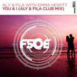 Aly & Fila with Emma Hewitt – You & I