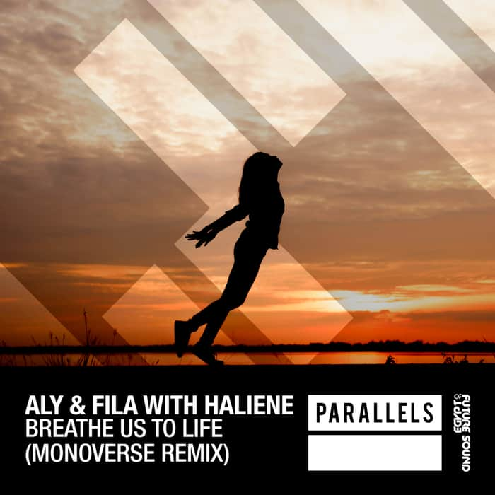Aly & Fila with Haliene – Breathe Us To Life (Monoverse Remix)