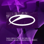 Dash Berlin feat. Bo Bruce – Coming Home (Standerwick Remix)