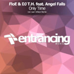 FloE & DJ T.H. feat. Angel Falls – Only Time (Liam Wilson Remix)