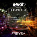 M.I.K.E. Push presents Cosmo Kid – Freysa