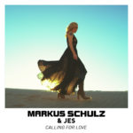 Markus Schulz & JES – Calling For Love