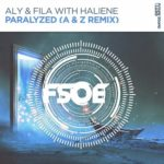 Aly & Fila with Haliene – Paralyzed (A & Z Remix)