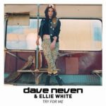 Dave Neven & Ellie White – Try for Me