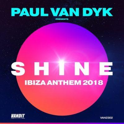 Paul van Dyk presents SHINE – SHINE Ibiza Anthem 2018