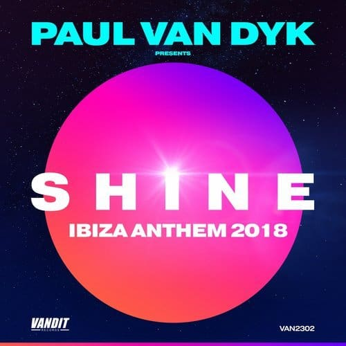 Paul van Dyk presents SHINE – SHINE Ibiza Anthem 2018