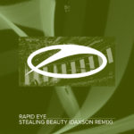 Rapid Eye – Stealing Beauty (Daxson Remix)