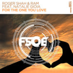 Roger Shah & RAM feat. Natalie Gioia – For The One You Love