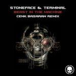 Stoneface & Terminal – Beast In The Machine (Cenk Basaran Remix)