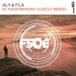 Aly & Fila – In Your Memory (Lostly Remix)
