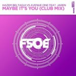 Hazem Beltagui vs. Avenue One feat. Jaren – Maybe It's You (Club Mix)