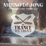In Trance We Trust 22 mixed by Menno de Jong