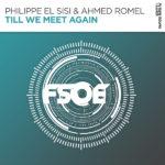 Philippe El Sisi & Ahmed Romel – Till We Meet Again