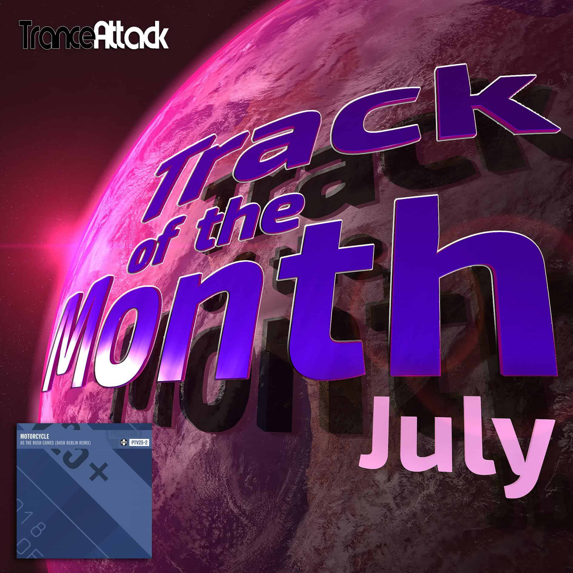 Track Of The Month July 2018: Motorcycle – As The Rush Comes (Dash Berlin Remix)