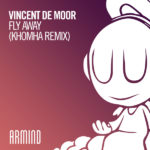 Vincent De Moor – Fly Away (KhoMha Remix)