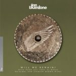 ilan Bluestone & Maor Levi feat. EL Waves – Will We Remain? (incl. Spencer Brown Remix)