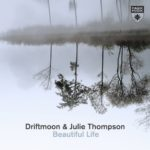 Driftmoon & Julie Thompson – Beautiful Life