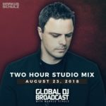 Global DJ Broadcast (23.08.2018) with Markus Schulz