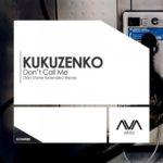 Kukuzenko – Don't Call Me (Dan Stone Remix)