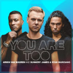 Armin van Buuren and Sunnery James & Ryan Marciano – You Are Too