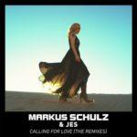Markus Schulz & JES – Calling For Love (DRYM, Marcus Santoro, Pavel Khvaleev & Hazem Beltagui Remixes)