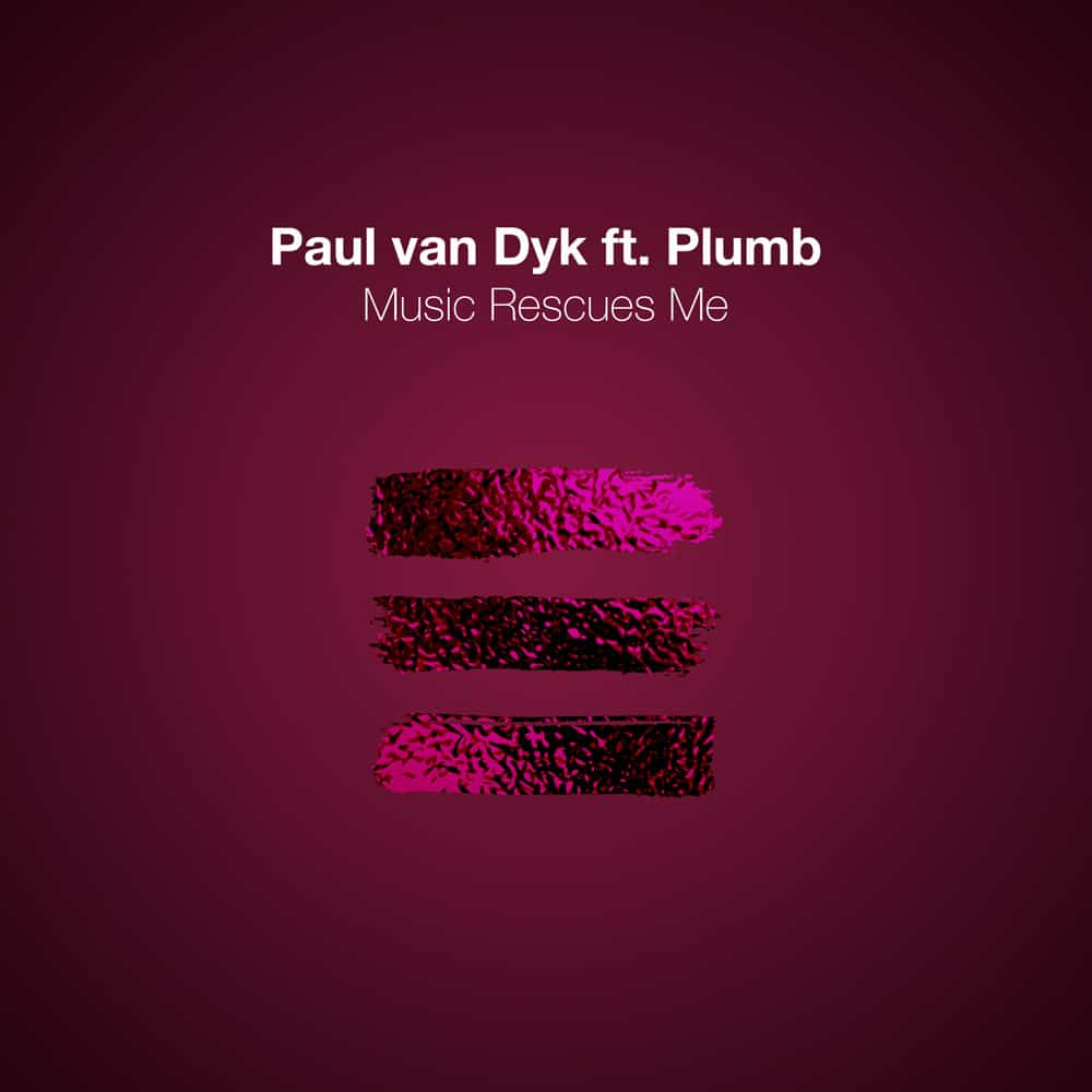 Paul van Dyk feat. Plumb – Music Rescues Me
