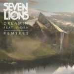Seven Lions feat. Fiora – Dreamin' (Sunny Lax Remix)