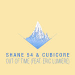 Shane 54 & Cubicore feat. Eric Lumiere – Out of Time