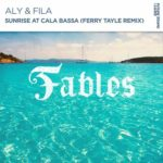 Aly & Fila – Sunrise at Cala Bassa (Ferry Tayle Remix)