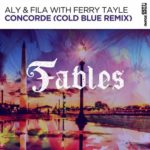 Aly & Fila with Ferry Tayle – Concorde (Cold Blue Remix)