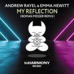 Andrew Rayel & Emma Hewitt – My Reflection (Roman Messer Remix)