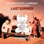 Andrew Rayel & Garibay feat. Jake Torrey – Last Summer (Andrew Rayel & DRYM Club Mix)