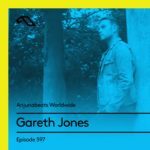 Anjunabeats Worldwide 597 (14.10.2018) with Gareth Jones