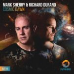 Mark Sherry & Richard Durand – Cosmic Dawn