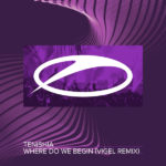 Tenishia – Where Do We Begin (Vigel Remix)
