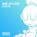 Maor Levi & OTIOT – Bandana