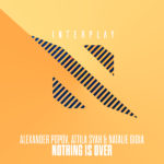 Alexander Popov, Attila Syah & Natalie Gioia – Nothing Is Over