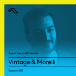 Anjunabeats Worldwide 603 (02.12.2018) with Vintage & Morelli