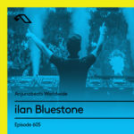 Anjunabeats Worldwide 605 (16.12.2018) with ilan Bluestone
