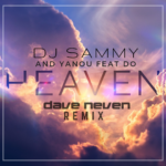 DJ Sammy feat. Yanou & Do – Heaven (Dave Neven Remix)